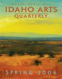 Idaho Arts Quarterly Spring 2006